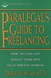 Paralegal's Guide to Freelancing: How to Start and Manage Your Own Legal Services Business...