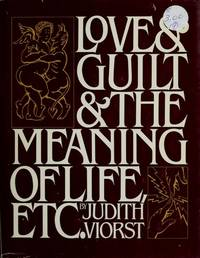 Love and Guilt and the Meaning of Life, Etc.
