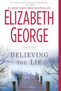 Believing the Lie: A Lynley Novel