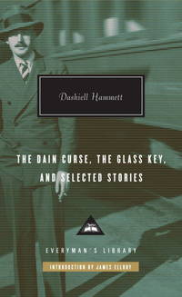 The Dain Curse, The Glass Key, and Selected Stories (Everyman's Library)