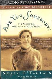 Are You Somebody? The Accidental Memoir of a Dublin Woman by Nuala O'Faolain - 1999-09-11 - from Books Express and Biblio.com