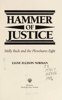 Hammer of Justice: Molly Rush and the Plowshares Eight