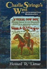 Charlie Siringo's West  An Interpretive Biography