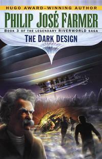 The Dark Design. [Book 3 of the Riverworld saga]