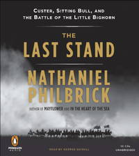 The Last Stand: Custer, Sitting Bull, and the Battle of the Little Bighorn by  Nathaniel Philbrick - from Wonder Book (SKU: C06G-00332)
