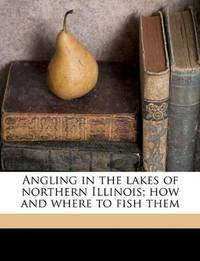 Angling In the Lakes Of Northern Illinois