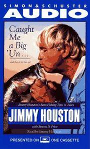 CAUGHT ME A BIG'UN...AND THEN I LET HIM GO! JIMMY HOUSTON'S BASS FISHING TIPS 'N