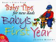 Baby Tips for New Dads Baby's First Year (Baby Tips for New Moms and Dads).