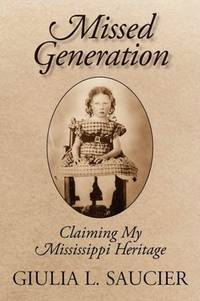 Missed Generation: Claiming My Mississippi Heritage