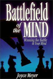 Battlefield of the Mind: How to Win the War in Your Mind by Meyer, Joyce