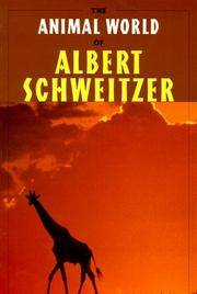 The Animal World of Albert Schweitzer: Jungle Insights into Reverence for Life