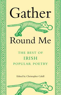 Gather Round Me  The Best of Irish Popular Poetry