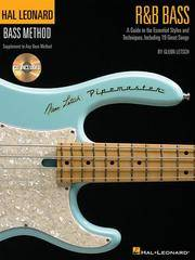 R&B Bass - A Guide to the Essential Styles and Techniques: Hal Leonard Bass Method Stylistic...
