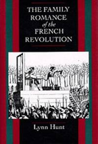 The Family Romance of the French Revolution.