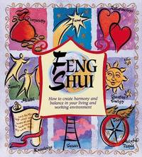 Feng Shui: How to Create Harmony and Balance in Your Living and Working Environment