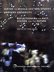 Center for Middle Eastern Studies, Harvard University: Reflections on the Past, Visions for the...
