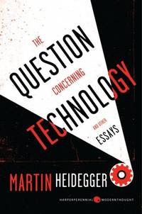 image of The Question Concerning Technology, and Other Essays (Harper Perennial Modern Thought)