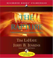 The Rapture: In the Twinkling of an Eye--Countdown to the Earth's Last Days (Before They Were...