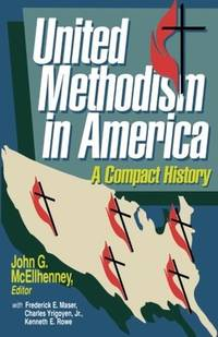 United Methodism in America: A Compact History
