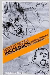 Insomnios : Cronicas del Poder y otros   Relatos (Spanish Edition)