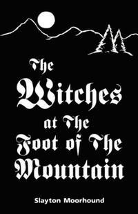 The Witches at the Foot of the Mountain