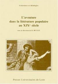 L'Aventure Dans La Litterature Populaire Au XIXe Siecle by  Roger Bellet  - Hardcover  - 1985  - from Doss-Haus Books (SKU: 006657)