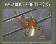 Vagabonds of the Sky : A Photographic History of America's Barnstorming Pilots and Daredevils