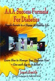 AAA Success Formula For Diabetics: Simple Secrets to A Happy and Healthy Life