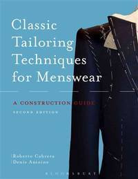 Classic Tailoring Techniques for Menswear: A Construction Guide