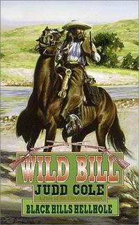 Wild Bill Black Hills Hellhole