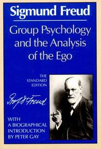 Group Psychology and the Analysis of the Ego (Norton Library)