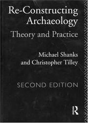 Re-Construction Archaeology: theory and practice