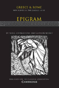 Epigram Greece and Rome New Surveys in the Classics No. 38