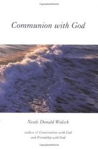 Communion with God by Neale Donald Walsch - Hardcover - 2000 - from Endless Shores Books and Biblio.com
