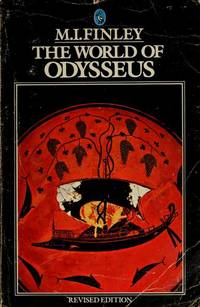 The World of Odysseus. by M.I. Finley - Paperback - Second Edition, Revised & Enlarged (1979); Third Printing Th - 1979. - from Black Cat Hill Books and Biblio.com