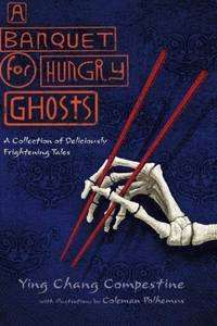 image of A Banquet for Hungry Ghosts: A Collection of Deliciously Frightening Tales