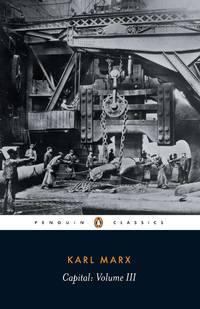 image of Capital: A Critique of Political Economy, Vol. 3 (Penguin Classics)
