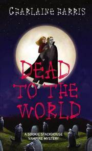 Dead to the World (Southern Vampire Mysteries, Book 4) by  Charlaine Harris - Paperback - 2005-03-01 - from M and N Media and Biblio.com