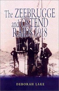 Zeebrugge and Ostend Raids 1918, The
