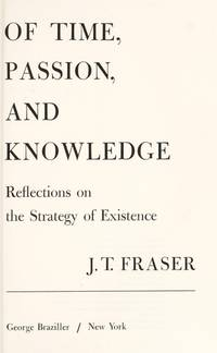 Of time, passion, and knowledge: Reflections on the strategy of existence