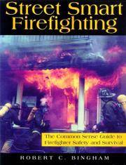 Street Smart Firefighting: The Common Sense Guide to Firefighter Safety And Survival - Fine Condition.