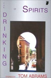 The Drinking of Spirits: Stories