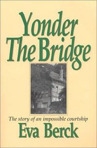 Yonder the Bridge (Orig. title: Letters to My Granddaughters): The Story of an Impossible Courtship