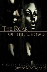 The Roar of the Crowd (Randy Craig Mystery)