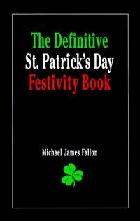 The Definitive St. Patrick's Day Festivity Book