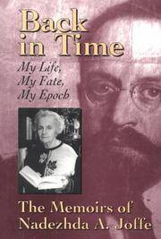 Back in Time: My Life, My Fate, My Epoch : The Memoirs of Nadezhda A. Joffe