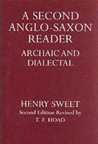 A Second Anglo-Saxon Reader: Archaic and Dialectical