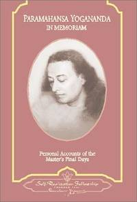Paramahansa Yogananda: In Memoriam: Personal Accounts of the Master's Final Days