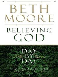 image of Believing God Day by Day: Growing Your Faith All Year Long
