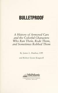 Bulletproof: A History of Armored Cars